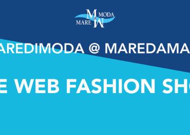 MarediModa: una passerella virtuale delle collezioni 2022 @Maredamare hub